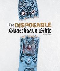 Sean Cliver - The disposable skateboard bible.