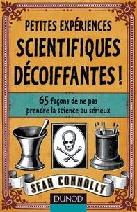 Sean Connolly - Petites expériences scientifiques décoiffantes.