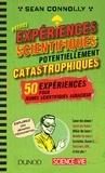 Sean Connolly - Petites expériences scientifiques potentiellement catastrophiques.