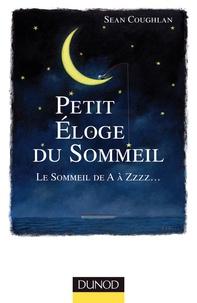 Sean Coughlan - Petit éloge du sommeil - Le sommeil de A à Zzz....