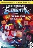 Sean Fay Wolfe - Les chroniques de Elementia Tome 1 : Le combat pour la justice.