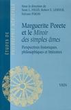 Sean Field et Robert Lerner - Marguerite Porete et le Miroir des simples âmes - Perspectives historiques, philosophiques et littéraires.