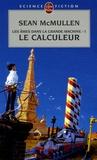 Sean McMullen - Les Ames dans la Grande Machine Tome 1 : Le Calculeur.