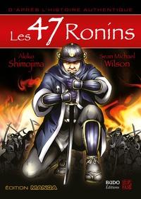 Sean Michael Wilson et Akiko Shimojima - Les 47 Ronins.