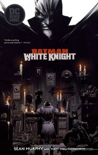 Sean Murphy - Batman: White Knight.