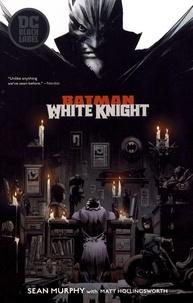 Sean Murphy - Batman: White Knight.