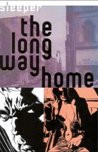 Sean Phillips et Ed Brubaker - Sleeper Tome 4 : Le long chemin de la liberté.