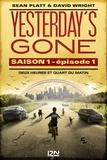 Sean Platt et David Wright - Yesterday's Gone, saison 1 Tomes 1 et 2 : Le jour où le monde se réveilla désert.
