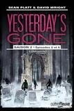 Sean Platt et David Wright - Yesterday's Gone, saison 2 Tomes 5 et 6 : Confusion.