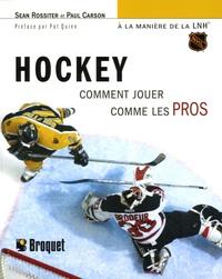 Hockey- Comment jouer comme les Pros à la manière de la LNH - Sean Rossiter pdf epub