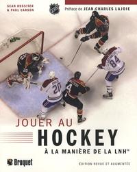 Jouer au hockey à la manière de la LNH - Sean Rossiter pdf epub