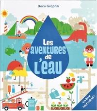 Sean Sims et Frédérique Fraisse - Les aventures de l'eau - Un livre tout animé !.