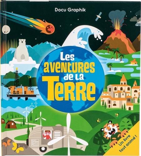 Sean Sims et Frédérique Fraisse - Les aventures de la Terre - Un livre tout animé !.