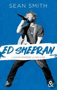 Ed Sheeran- L'homme derrière la pop-star - Sean Smith pdf epub
