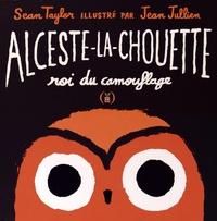 Sean Taylor et Jean Jullien - Alceste-la-chouette roi du camouflage.