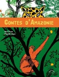 Sean Taylor et Fernando Vilela - Contes d'Amazonie.