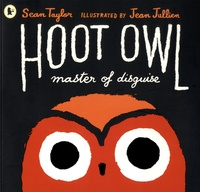 Sean Taylor et Jean Jullien - Hoot Owl, Master of Disguise.