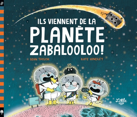 Sean Taylor et Kate Hindley - Ils viennent de la planète Zabalooloo !.