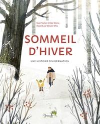 Sean Taylor et Alex Morss - Sommeil d'hiver - Une histoire d'hibernation.