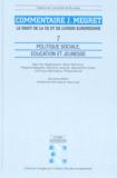 Sean Van Raepenbusch et  Collectif - LE DROIT DE LA CE ET DE L'UNION EUROPEENNE. - Tome 7, Politique sociale, éducation et jeunesse, 2ème édition entièrement refondue et mise à jour.