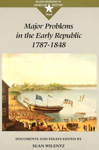 Sean Wilentz - Major problems in the Early Republic 1787-1848.