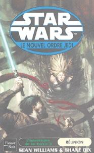 Sean Williams et Shane Dix - Star Wars, Le nouvel ordre Jedi Tome 11,3 : L'hérétique de la Force - Tome 3, Réunion.