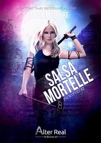 Seanan McGuire - Incryptid Tome 2 : Salsa mortelle.