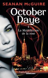 Seanan McGuire - October Daye Tome 1 : La Malédiction de la rose.