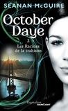 Seanan McGuire - October Daye Tome 2 : Les Rracines de la trahison.