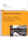Seb Breynat et Morgane Cohen - Plaidoyer pour Villeneuve - Pouvoir d'agir et planification démocratique face à la rénovation urbaine de l'Arlequin.
