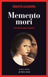 Sebastià Alzamora - Memento mori.