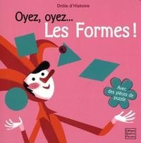 Sebastià Serra et Claire Allouch - Oyez, oyez, les formes !.