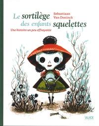 Sebastiaan Van Doninck - Le sortilège des enfants squelettes.