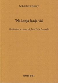 Sebastian barry - 'NA LONJA, LONJA VIÁ Traduction occitane de Joan Peire Lacomba.
