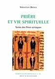 Sebastian Brock - Prière et vie spirituelle - Textes des pères syriaques.