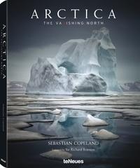 Sebastian Copeland - Arctica - The vanishing North.