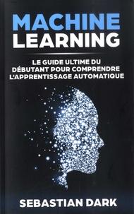 Machine Learning - Le guide ultime du débutant pour comprendre lapprentissage automatique.pdf