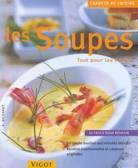 Sebastian Dickhaut - Les soupes - Tout pour les réussir.