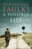 Sebastian Faulks - A Possible Life.