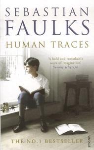 Sebastian Faulks - Human Traces.