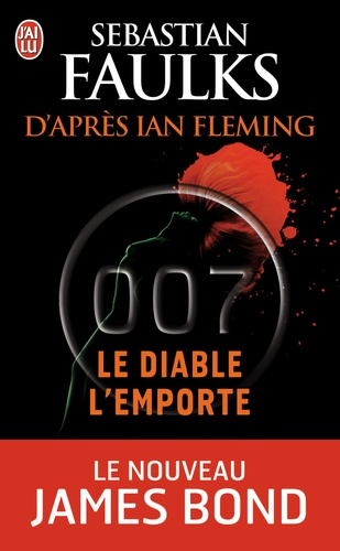 Sebastian Faulks - James Bond 007  : Le diable l'emporte.