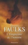 Sebastian Faulks - L'Empreinte de l'homme.