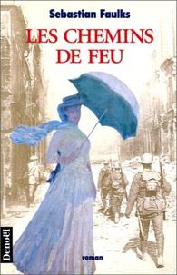 Sebastian Faulks - Les chemins de feu.