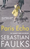 Sebastian Faulks - Paris Echo.