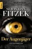Sebastian Fitzek - Der Augenjäger.