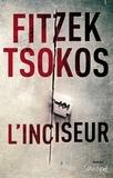 Sebastian Fitzek et Michael Tsokos - L'inciseur.