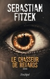 Sebastian Fitzek - Le chasseur de regards.