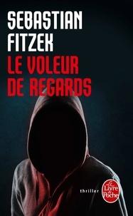 Sebastian Fitzek - Le Voleur de regard.