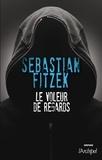 Sebastian Fitzek - Le voleur de regards.