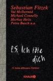 Sebastian Fitzek - P. S. Ich töte dich - 13 Zehn-Minuten-Thriller.